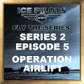 IPFTS S2 E5 Operation Airlift