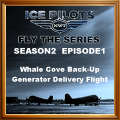 IPFTS2 episode 1 Whale Cove Back-Up Generator Delivery Flight