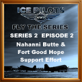 Nahanni Butte & Fort Good Hope Support Effort Series 2 Episode 2