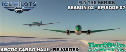 Fly The Series Season 02 Episode 07 - Arctic Cargo Haul Re-visited