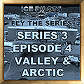 IPFTS S3 E4 'VALLEY & ARCTIC'