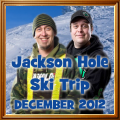 Jackson Hole Ski Trip December 2012