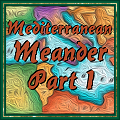 Mediterranean Meander Part 1