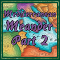 Mediterranean Meander Part2