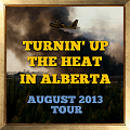 Turnin' Up the Heat In Alberta August 2013 Tour